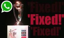 World Cup 2015 is fixed, WhatsApp message claims