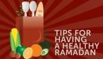 Tips for a healthy Ramadan