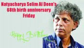 Selim Al Deen's 68th birth anniversary Friday
