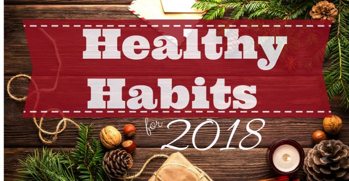 4 healthy habits to cultivate in the New Year