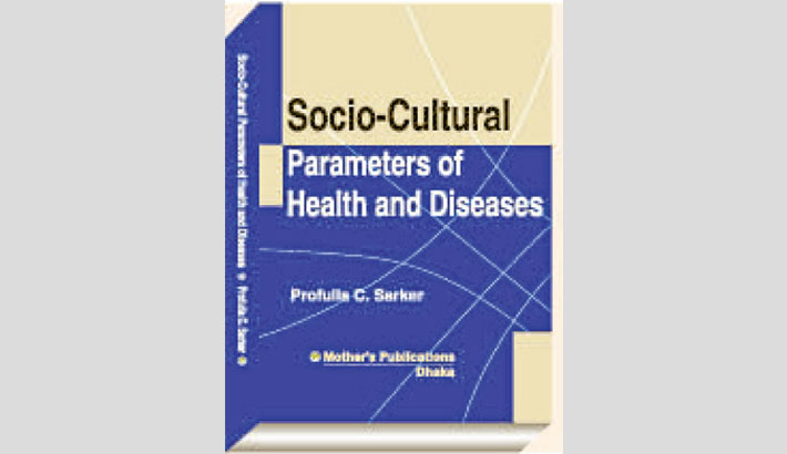 Socio-Cultural Parameters of Health and Diseases