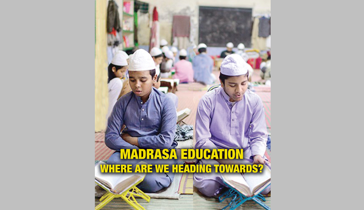 Madrasa Education: Where Are We Heading Towards?