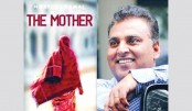 Mostofa Kamal's novel 'The Mother' to hit Amazon this January