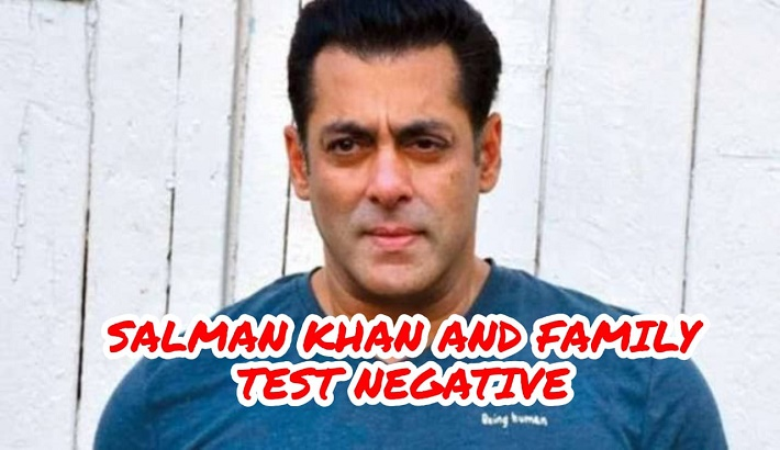 Salman Khan and his family test negative for COVID-19