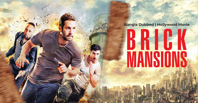 Bangla-dubbed 'Brick Mansions' released on Bongo