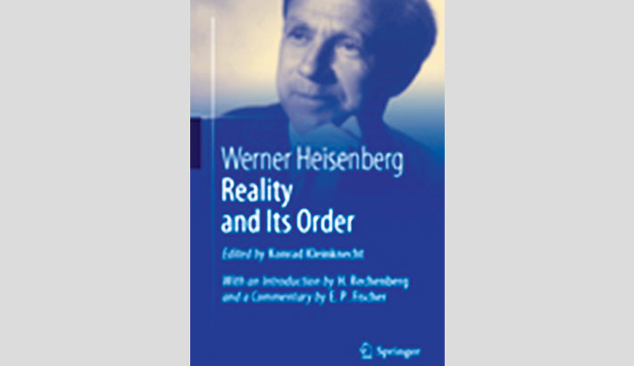 Werner Heisenberg's 'Reality and Its Order'