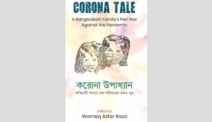 'Corona Tale: A Bangladeshi family's pen war against the pandemic' launched