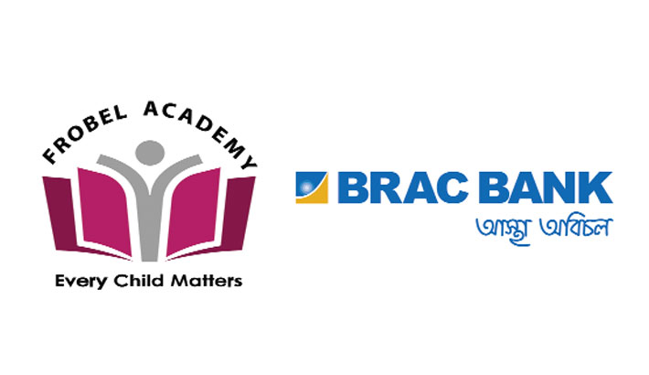 BRAC Bank to facilitate banking for Frobel Academy