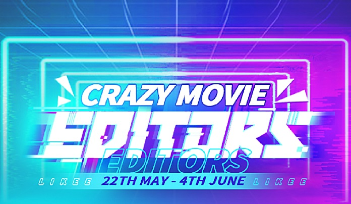 Likee 'Crazy Movie Editors' campaign ends Friday