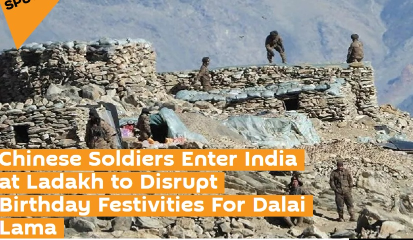 Chinese Soldiers Enter India at Ladakh to Disrupt Birthday Festivities For Dalai Lama